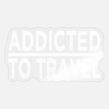 Travel Agency Clerk addictive all in funny quote funny travel forest - Sticker