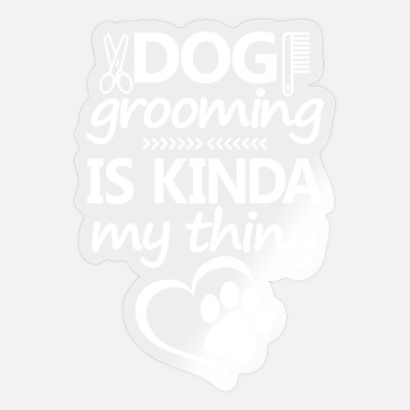 Groom Text Dog grooming quote - Sticker