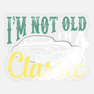 Classic Car Mechanic I'm A Classic Car Mechanic Birthday Gift - Sticker