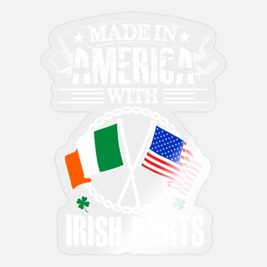 Made in america with irish part - Sticker