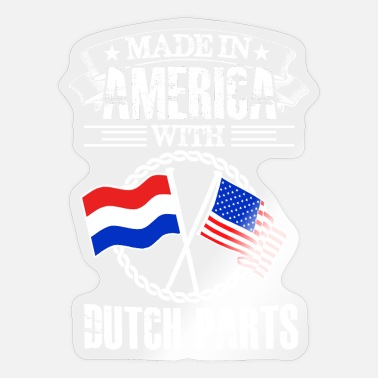 Made in america with dutch part - Sticker