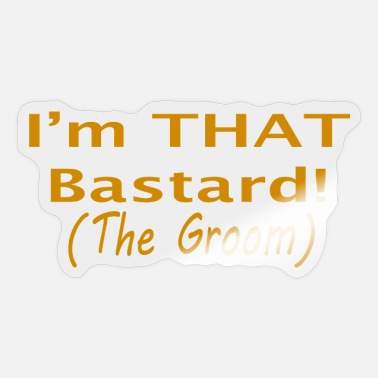 Groom Text THAT BASTARD GROOM-Humorous Bridal Party design - Sticker