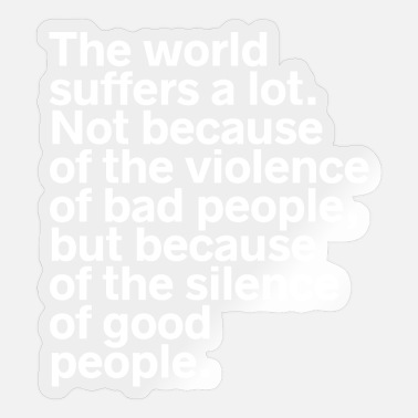Silence The World Suffers A Lot Domestic Violence Inspirat - Sticker