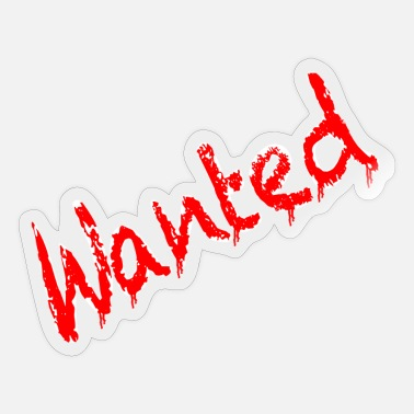 Wanted Wanted - Sticker