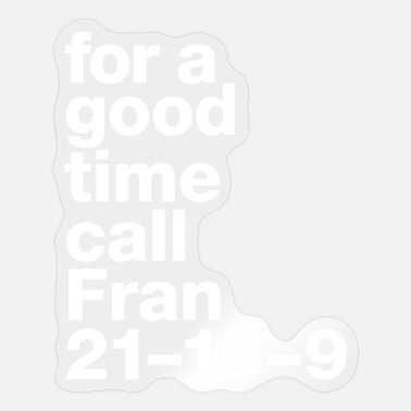 "Funny Crossfit ""for a good time call Fran"" funny crossfit print - Sticker"