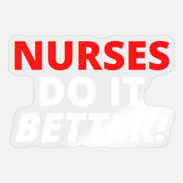 Robert Nurses Do It Better (in red & white letters versio - Sticker