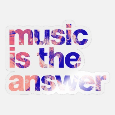 "Liquid Iconic statement print: ""music is the answer"" - Sticker"