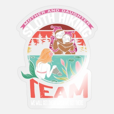 Animal Planet Sloth Hiking Team - We will get there when we get - Sticker