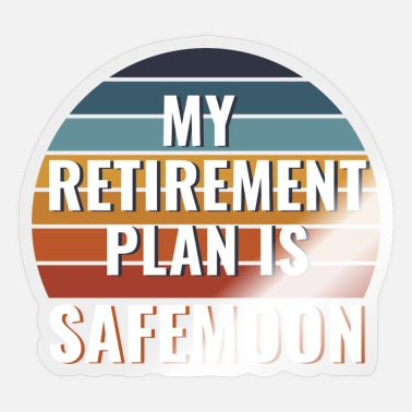 Millionaire My Retirement Plan is SafeMoon- Funny Crypto - Sticker