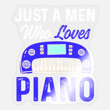 Tuner Just a men who loves Piano - Sticker