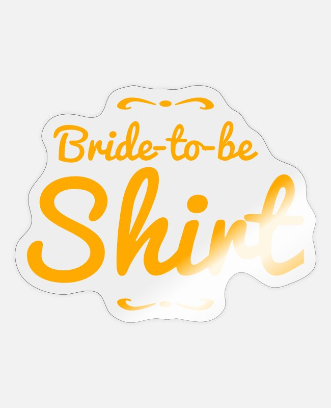 Bridal Stickers - bride to be shirt wedding design - Sticker transparent glossy