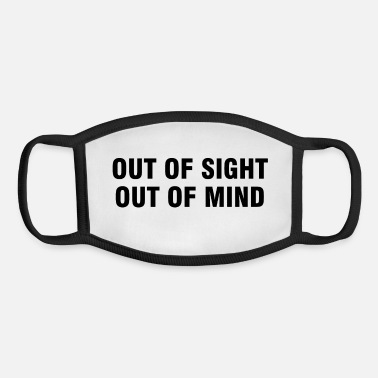 Out Out of sight out of mind - Youth Face Mask