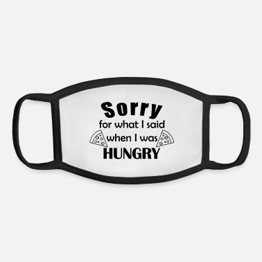 Hungry Sorry for what I said when I was hungry - Youth Face Mask