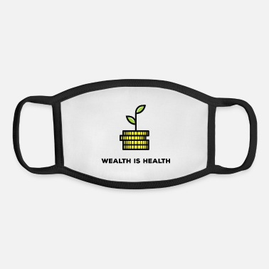 Wealth Wealth is Health - Youth Face Mask