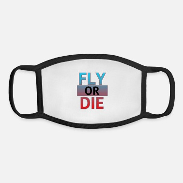 Die Fly or die - Youth Face Mask