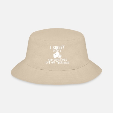 Cut I Shoot People And Sometimes Cut Off Their Head - Bucket Hat