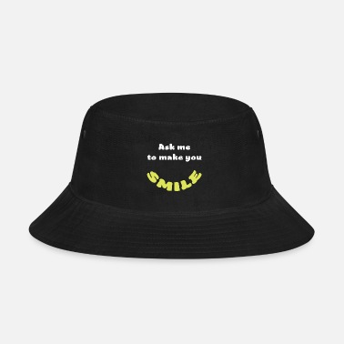 Ask ask me to make you smile - Bucket Hat