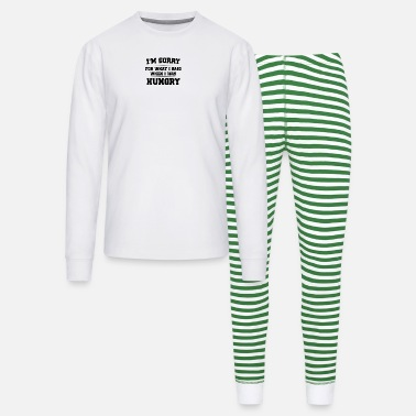 Hungry I m Sorry For What I Said When I Was Hungry - Unisex Pajama Set
