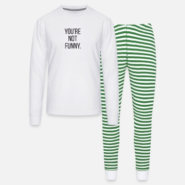 Funny Funny - You're not funny. - Unisex Pajama Set