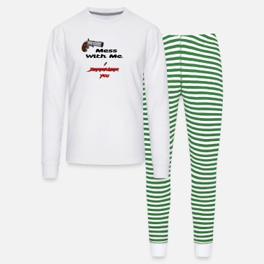 Derringers Mess With Me, I Derringer You - Unisex Pajama Set