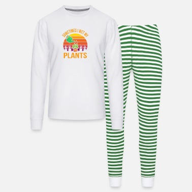 Mother Day Sometimes I Wet My Plants Plant Lover Fun Pun - Unisex Pajama Set