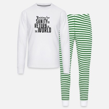 Waiting for sanity to return to the world - Unisex Pajama Set