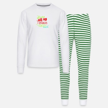 Fill Up In the world i fill up a place - Unisex Pajama Set