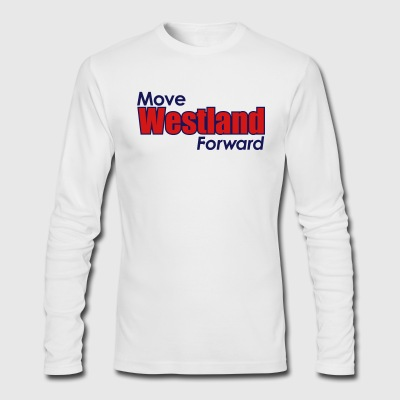 MOVE WESTLAND FORWARD - Men's Long Sleeve T-Shirt by Next Level