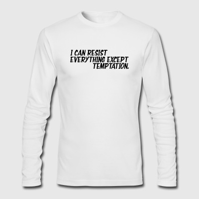 I can Resist Everything Except Temptation - Men's Long Sleeve T-Shirt by Next Level