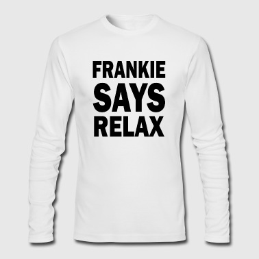FRANKIE SAY RELAX - Men's Long Sleeve T-Shirt by Next Level