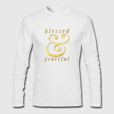 blessed and grateful - Men's Long Sleeve T-Shirt by Next Level