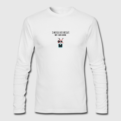I would lose weight - Men's Long Sleeve T-Shirt by Next Level