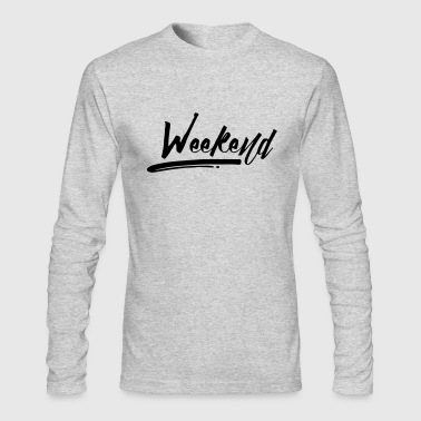 WEEKEND! - Men's Long Sleeve T-Shirt by Next Level