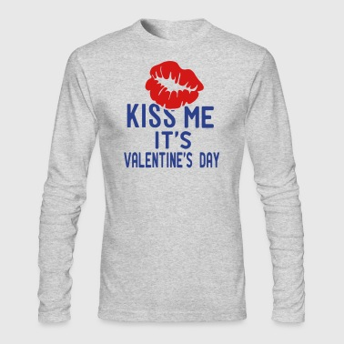 KISS ME IT'S VALENTINE'S DAY - Men's Long Sleeve T-Shirt by Next Level