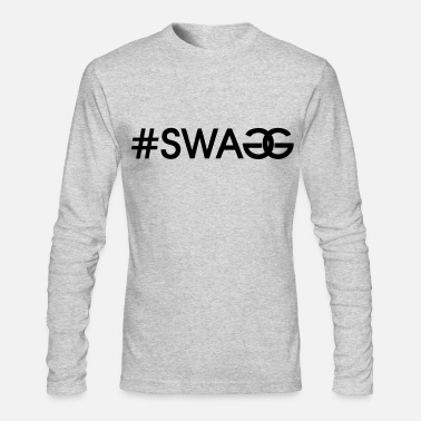 Swagg #SWAGG - stayflyclothing.com - Men's Long Sleeve T-Shirt by Next Level