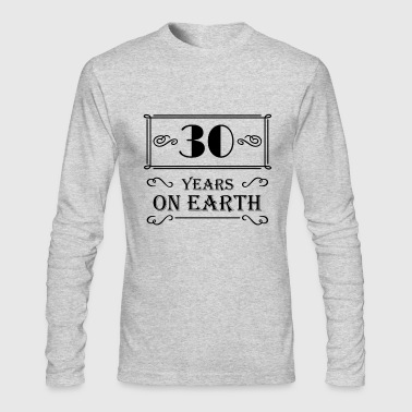 30 years on earth - Men's Long Sleeve T-Shirt by Next Level