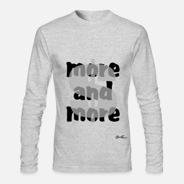 More $-more and more - Men's Long Sleeve T-Shirt by Next Level