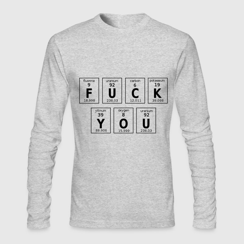 Periodic Table Of Fuck You - Men's Long Sleeve T-Shirt by Next Level