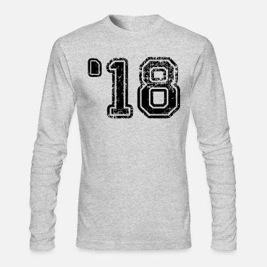 Class Of 2018 '18 -2018-Class of 2018-Student - Teacher - School - Men's Long Sleeve T-Shirt by Next Level