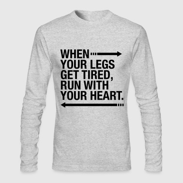 When Your Legs Are Tired, Run With Your Heart - Men's Long Sleeve T-Shirt by Next Level