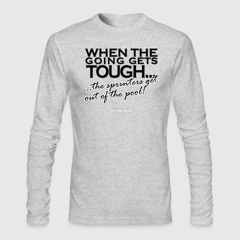 When the Going gets tough - Men's Long Sleeve T-Shirt by Next Level