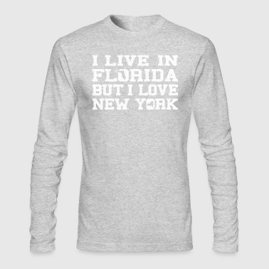 Live Florida Love NewYork clothing apparel Shirt - Men's Long Sleeve T-Shirt by Next Level