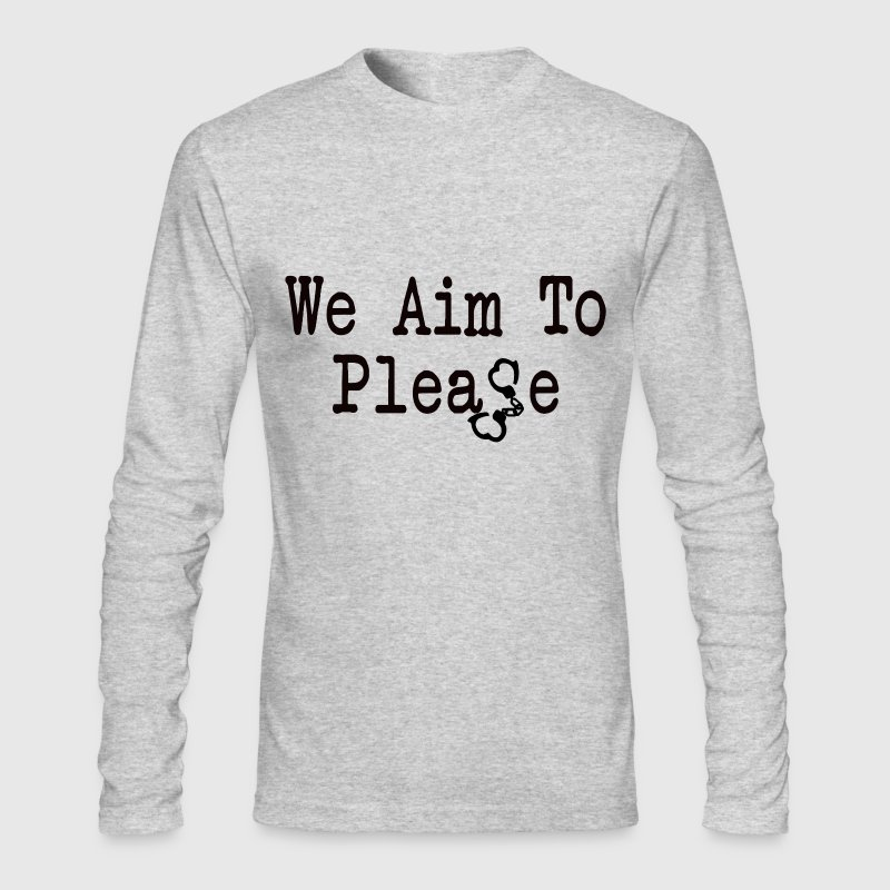 We Aim To Please - Men's Long Sleeve T-Shirt by Next Level
