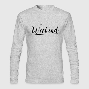 WEEKEND - Men's Long Sleeve T-Shirt by Next Level