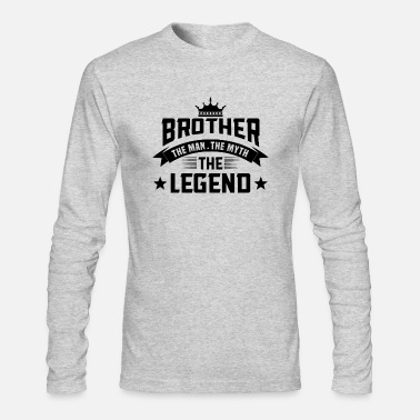 Myth Brother the Man the Myth the Legend - Men's Long Sleeve T-Shirt by Next Level