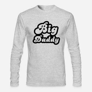 Big Daddy Big Daddy - Men's Long Sleeve T-Shirt by Next Level