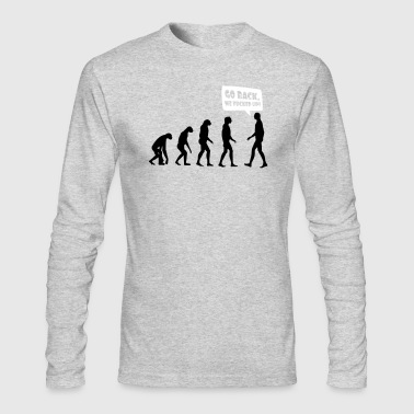 Go back we fucked up - Men's Long Sleeve T-Shirt by Next Level