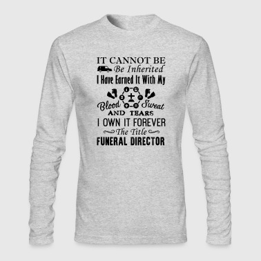 Funeral The Title Funeral Director Shirt - Men's Long Sleeve T-Shirt by Next Level