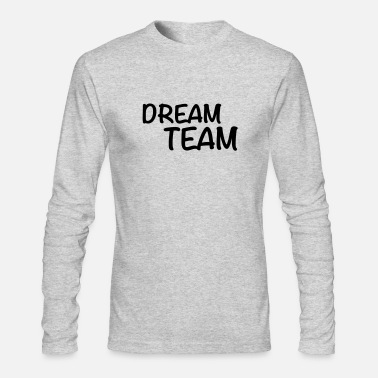 Dream Dream Team - Men's Long Sleeve T-Shirt by Next Level