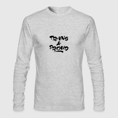 Trans Gender Trans & Proud - Transgender - Men's Long Sleeve T-Shirt by Next Level